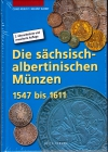 Keilitz/ Kahnt - Die sächsisch albertinischen Münzen von 1547 bis 1611